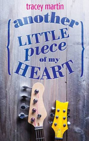Another Little Piece of My Heart by Tracey Martin