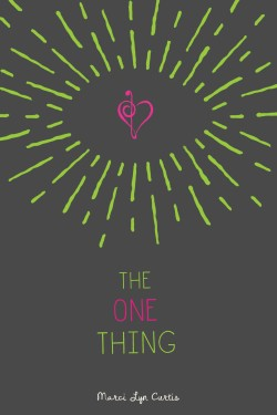 The One Thing by Marci Lyn Curtis + Giveaway