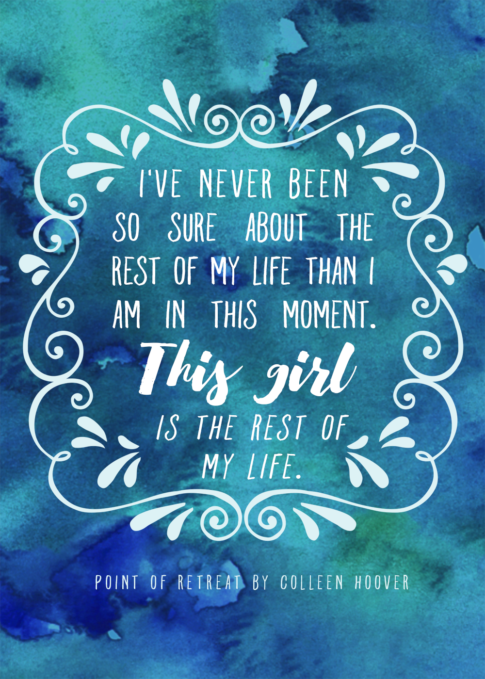 point of retreat by colleen hoover quote - this girl is the rest of my life