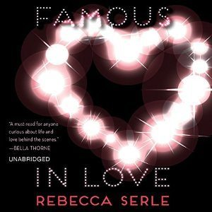 famous in love by rebecca serle audiobook