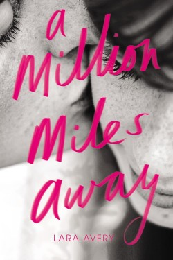 A Million Miles Away by Lara Avery