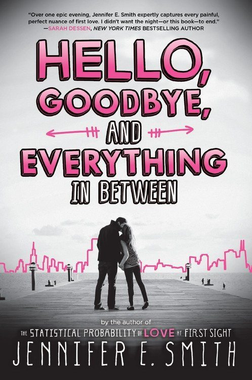 Hello, Goodbye, and Everything in Between by Jennifer E. Smith || Blog Tour + Giveaway