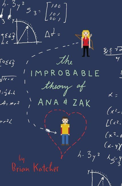 The Improbable Theory of Ana and Zak by Brian Katcher + Giveaway
