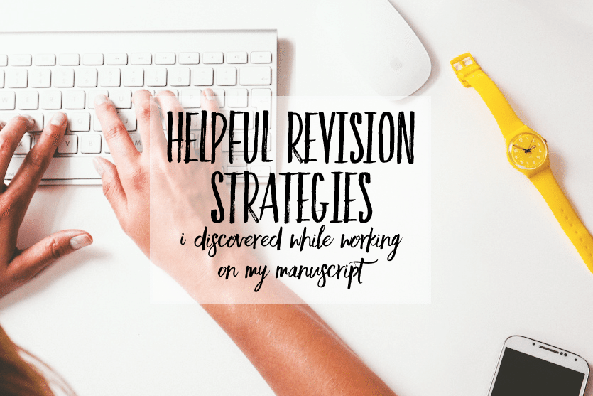 Helpful Revision Strategies I Discovered While Working On My Manuscript