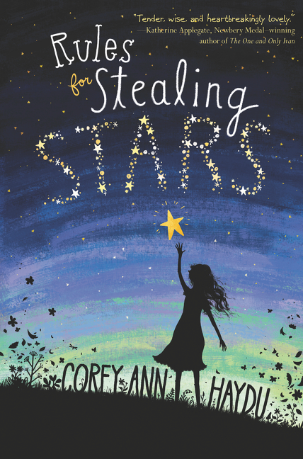 Rules for Stealing Stars by Corey Ann Haydu