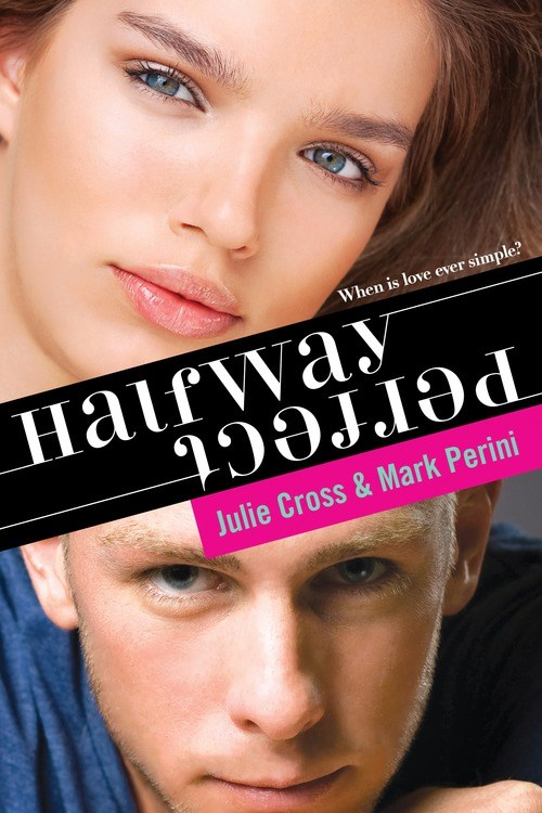 Halfway Perfect by Julie Cross, Mark Perini