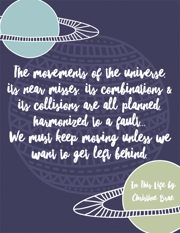 Quote From In This Life by Christine Brae - The Movements Of The Universe