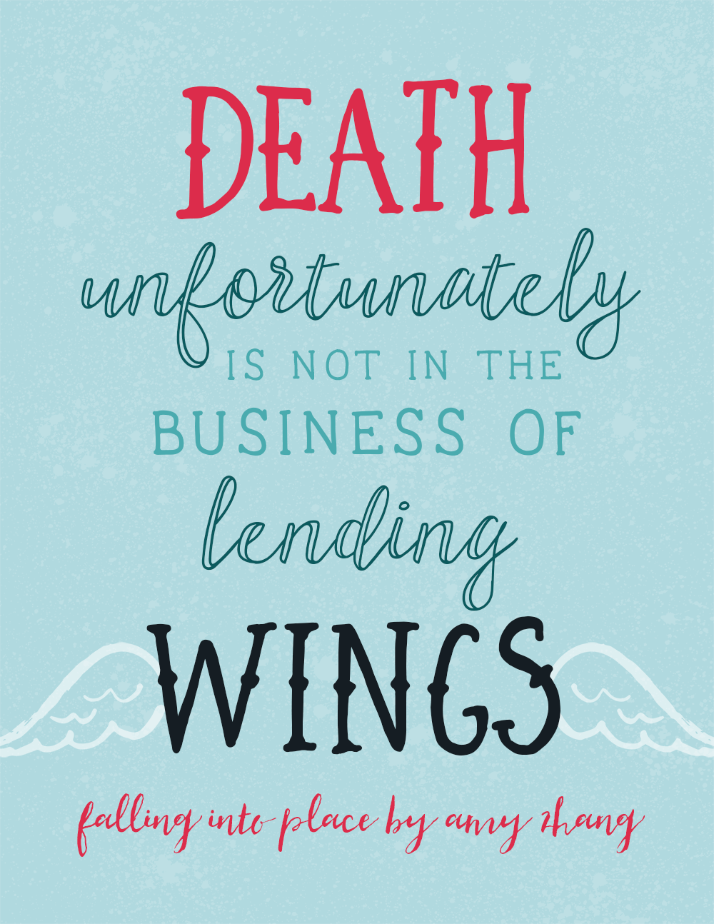 Falling Into Place quote - Death unfortunately is not in the business of lending wings