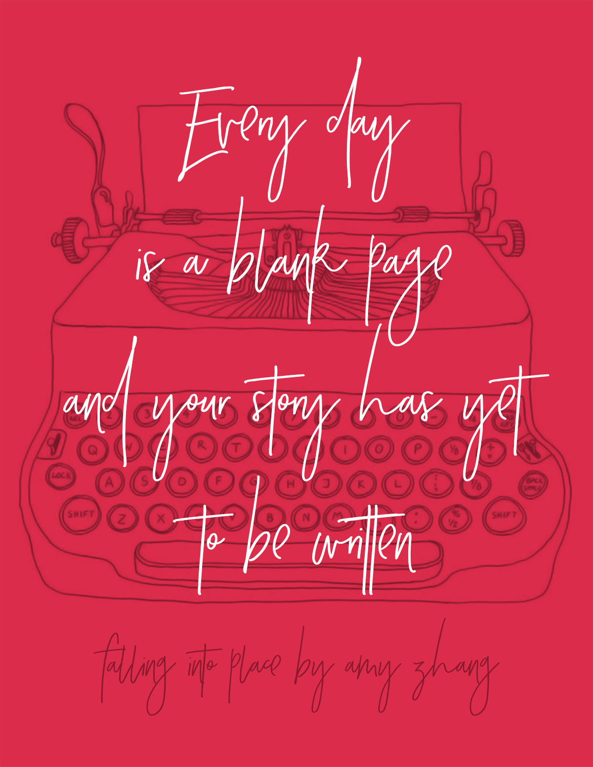 Falling Into Place quote - Everyday is a blank page and your story has yet to be written