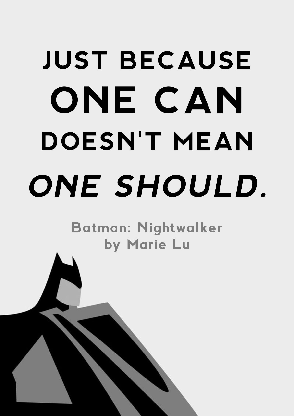 Batman Nightwalker by Marie Lu Quote - Just Because